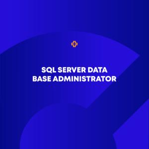 SQL Server Data Base Administrator